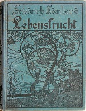 Lebensfrucht. Gesamtausgabe der Gedichte. 3. Aufl. M.: Lienhard, Friedrich