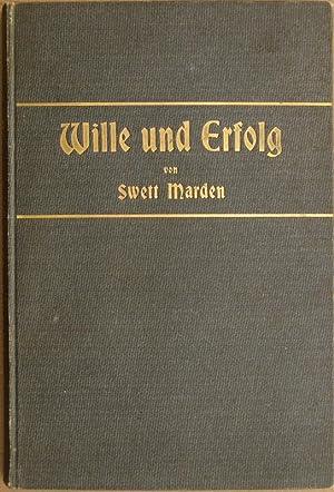 Wille und Erfolg. (Pushing to the Front: Marden, Orison Swett