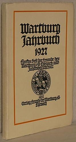 Wartburg Jahrbuch 1927. Fünftes. Heft der Freunde: Wartburg - Eisenach