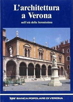 L'architettura a Verona nell'età della Serenissima (Veneto).: Brugnoli, Pierpaolo -