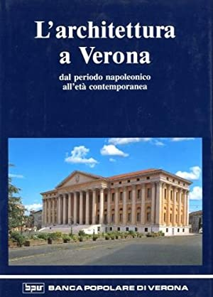 L'architettura a Verona dal periodo napoleonico all'eta'