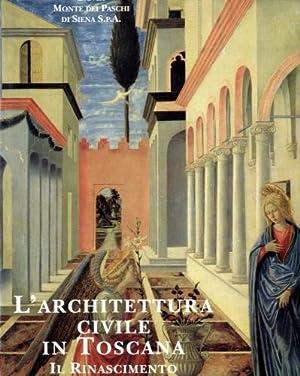 L'architettura civile in Toscana (Toscana). Il Rinascimento: Restucci, Amerigo