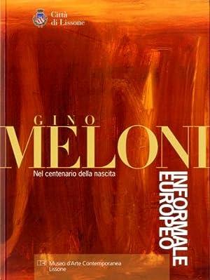 Meloni) Gino Meloni Informale Europeo. Nel centenario: Cavadini, Luigi