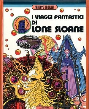 I viaggi fantastici di Lone Sloane.: Druillet, Philippe