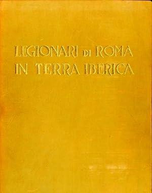 Legionari di Roma in terra iberica. 1936 (XIV) - 1939 (XVII)