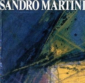 Martini) Sandro Martini. L'arte della fuga