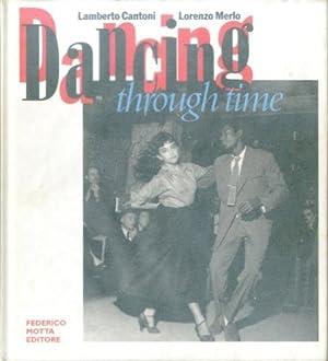 Dancing through time. Le emozioni del ballo: Cantoni, Lamberto -
