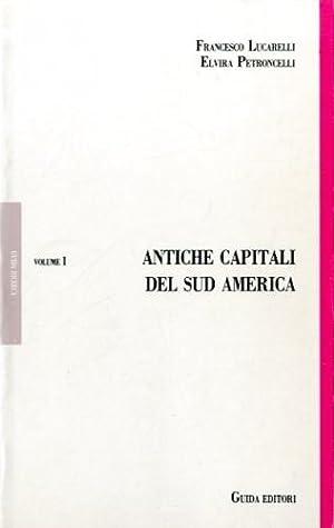 Antiche capitali del Sud America.: Lucarelli, Francesco -
