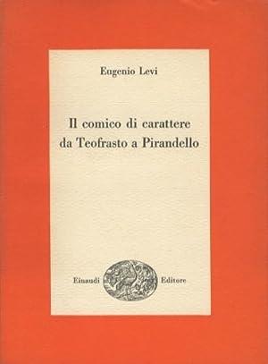 Il comico di carattere da Teofrasto a: Levi, Eugenio