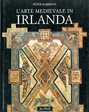 L'arte medievale in Irlanda.: Harbison, Peter
