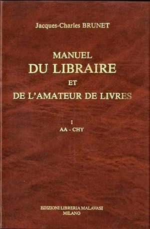Manuel du libraire et de l'amateur de: Brunet, Jacques-Charles