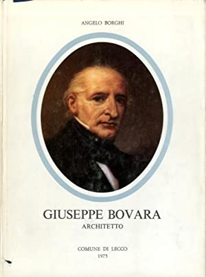 Giuseppe Bovara. Architetto: Borghi, Angelo