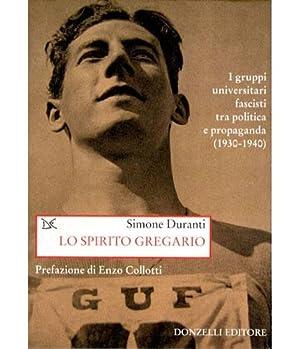 Lo spirito gregario. I gruppi universitari fascisti: Duranti, Simone