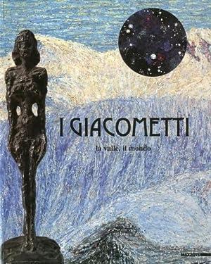Giacometti) I Giacometti, la valle, il mondo.