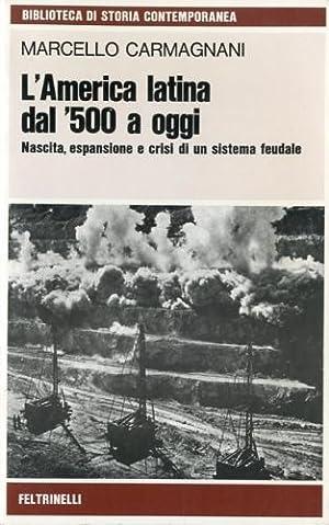 L'America latina dal '500 a oggi.: Carmagnani, Marcello