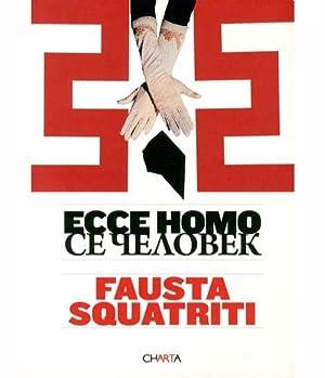 Squatriti) Fausta Squatriti. Ecce homo: Schatz, Evelina