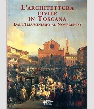 L'architettura civile in Toscana (Toscana). Dall'Illuminismo al