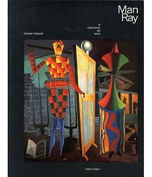 Man Ray) Man Ray. la costruzione dei