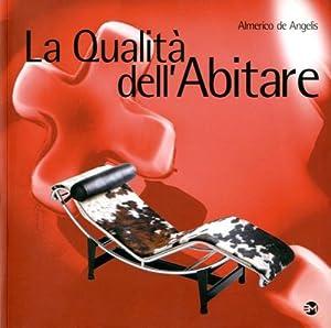 La qualità dell'abitare.: De Angelis, Almerico