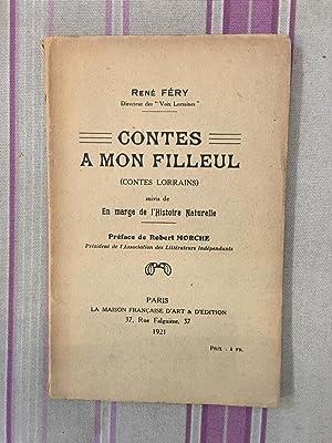 Contes à mon filleul (contes lorrains) suivis de En marge de l'Histoire Naturelle.: ...