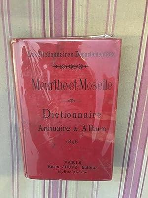 Meurthe-et-moselle dictionnaire annuaire et album.: ANONYME