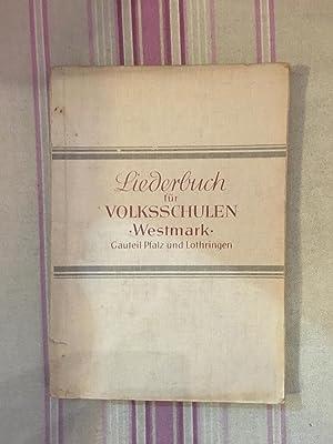 Liederbuch für Volksschulen Westmark Gauteil Pfalz und Lothringen - Der Zweite Teil Für ...
