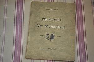 Dix années de vie municipale 1924-1934.: VAUTRIN (Paul)