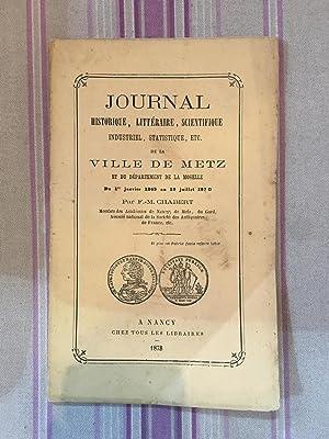Journal historique, littéraire scientifique, industriel, etc? de la ville de METZ et du d&...
