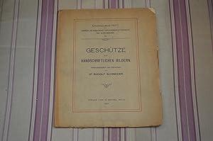 Geschutze auf handschriftlichen bildern.: SCHNEIDER (Rudolf)