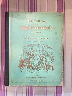 Les bucherons et les schlitteurs des Vosges quarante dessins originaux par Théophile SCHULER...