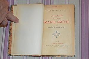 La jeunesse de la reine Marie-Amélie.: HISTOIRE ] SAINTAMAND (Imbert de)