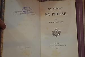 Ma mission en Prusse.: BENEDETTI (Le Comte)