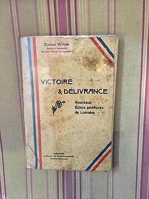 Victoire et délivrance - Nouveaux échos poétiques de Lorraine.: WATRIN (Eugène...