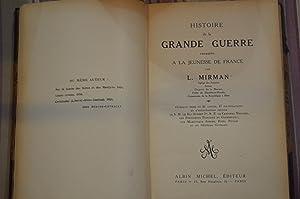 Histoire de la Grande Guerre.: MIRMAN (L.)