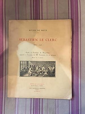 Musée de Metz-Sebastien le Clerc (1637-1714) Guide et catalogue de l'exposition organis...