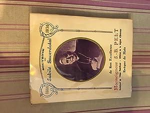 Souvenir du Jubilé Sacerdotal de Son Excellence Monseigneur J.-B. Pelt, Assistant au Tr&...