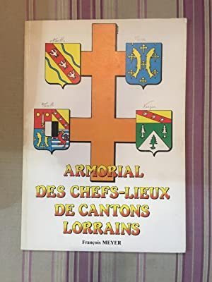 Armorial des chefs-lieux de cantons lorrains.: MEYER (François)