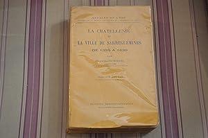 La Chatellenie et la Ville de Sarreguemines de 1335 à 1630.: HIEGEL (Henri)