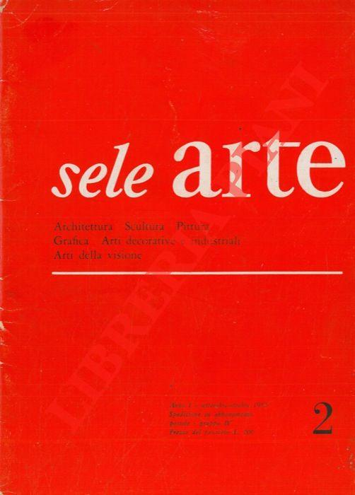 Sele Arte. Rivista bimestrale di cultura selezione informazione artistica internazionale. -