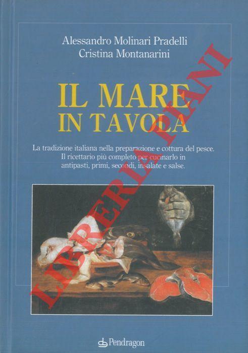 Il mare in tavola by molinari pradelli alessandro montanarini cristina libreria piani - Il mare in tavola ...