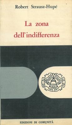 La zona dell'indifferenza.