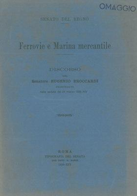 Ferrovie e Marina mercantile.