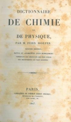 Dictionnaire de chimie et de physique. Seconde: HOEFER Ferd. -