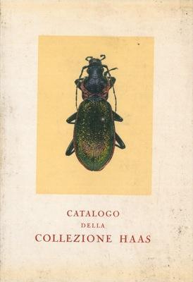 Catalogo della collezione di coleotteri del Dr. Roberto Haas.: BUCCIARELLI Italo - MOLTONI Edgardo)
