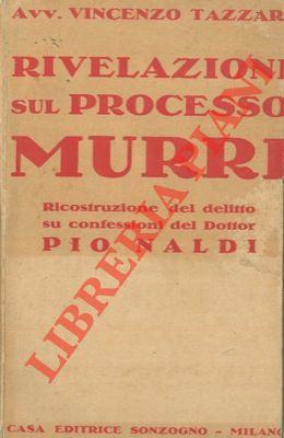 Rivelazioni sul processo Murri. La ricostruzione del: Amplius (Tazzari Vincenzo)
