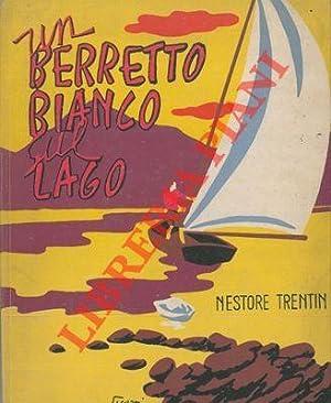 Un berretto bianco sul lago.: TRENTIN Nestore -