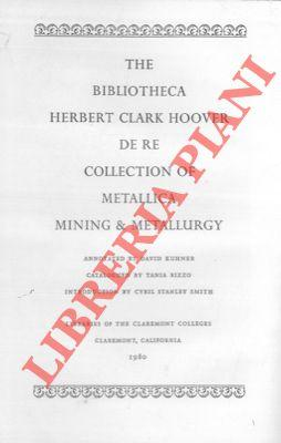 The Bibliotheca Herbert Clark Hoover. De re collection of metallica. Mining & metallurgy