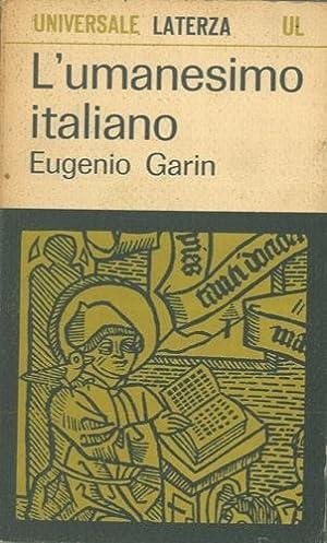 L'umanesimo italiano. Filosofia e vita civile nel: GARIN Eugenio -