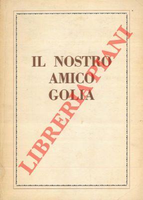 Il nostro amico Golia. Piccolo repertorio di poesie goliardiche medioevali.: DE MOLO Augusto - ...