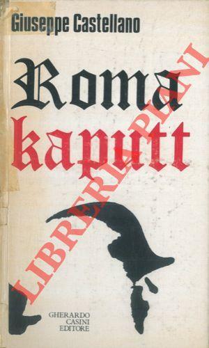 Roma Kaputt. Contributo ad una discussione storica.: CASTELLANO Giuseppe -